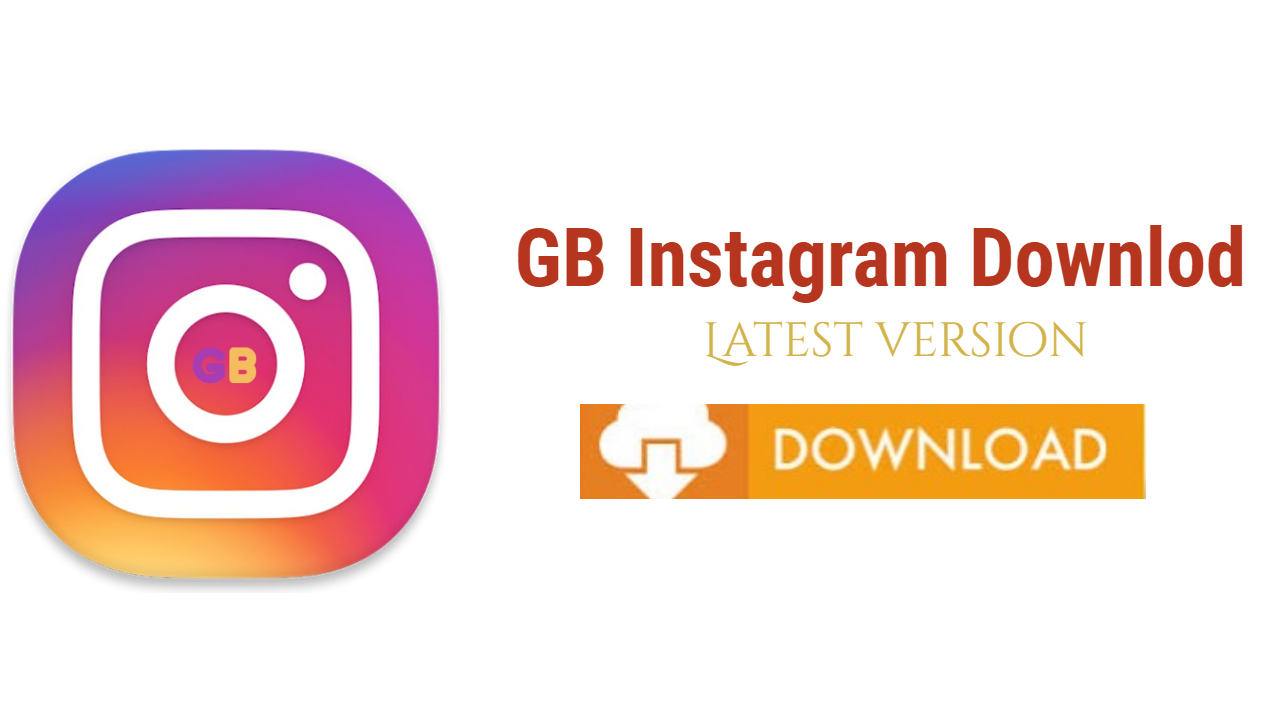 Latest Version] GB Instagram Download - Tricks Lav